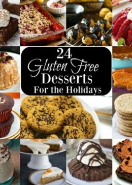 24 Incredibly delicious gluten free dessert recipes for the holidays!